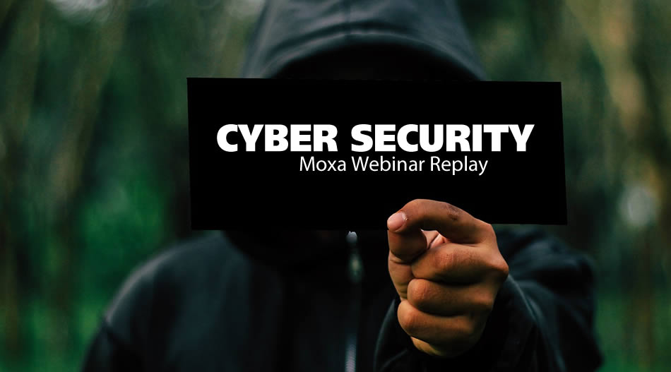 Moxa Cybersecurity Tips for IT/OT Networks – July 25, 2017 Webinar Replay