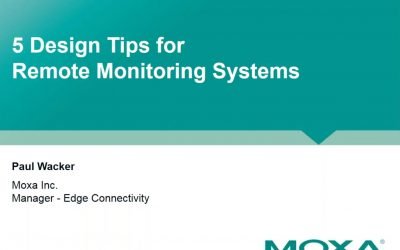 Moxa Webinar Replay: 5 Design Tips for Remote Monitoring Systems