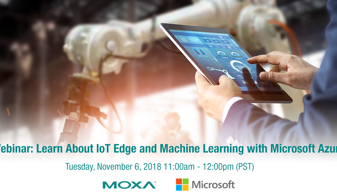 Register for the November 2018 Webinar: Learn About IoT Edge and Machine Learning with Microsoft Azure